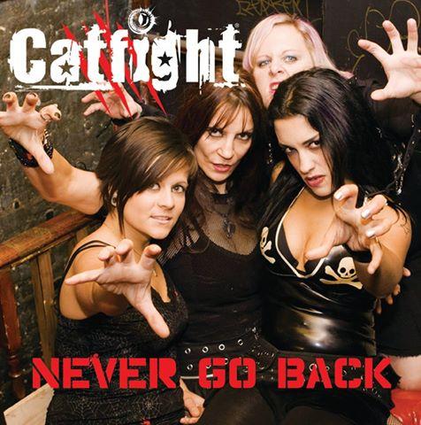 CATFIGHT - Never Go Back Again