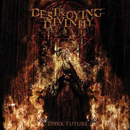 DESTROYING DIVINITY - Dark Future