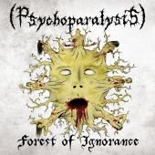(PSYCHOPARALYSIS) - Forest Of Ignorance