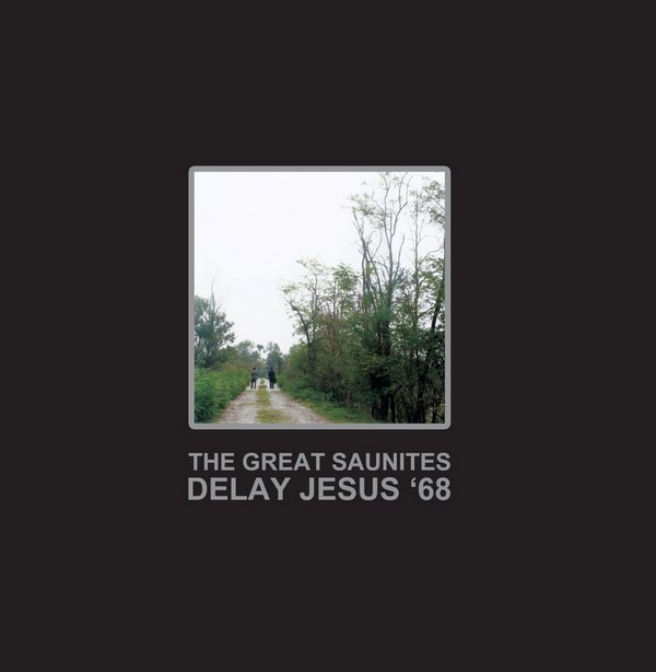 THE GREAT SAUNITES - Delay Jesus 68'