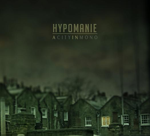 HYPOMANIE - A City In Mono