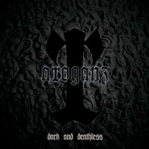 ARROGANZ - Dark And Deathless