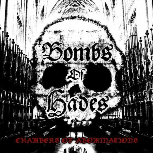 BOMBS OF HADES - Chambers Of Abomination