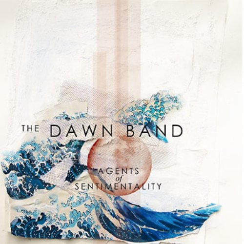 THE DAWN BAND - Age Of Sentimentality