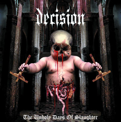 DECISION - The Unholy Days Of Slaughter