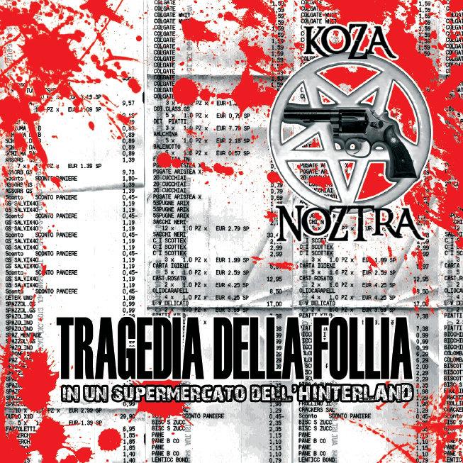 KOZA NOZTRA - Tragedia Della Follia In Un Supermercato Dell'Hinterland [rough mix]