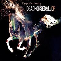 TARPITORCHESTRA - Dead Horse Gallop