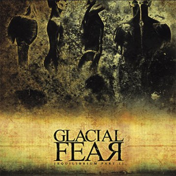 GLACIAL FEAR - Equilibrium Part 1