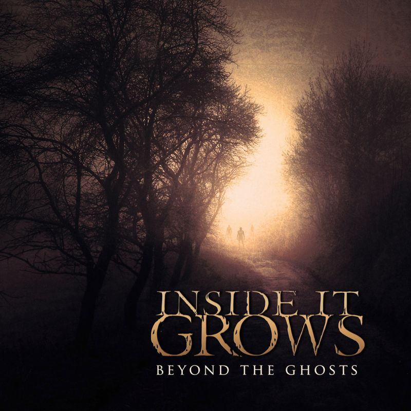 INSIDE IT GROWS - Beyond The Ghosts