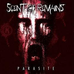 SCENT OF REMAINS - Parasite