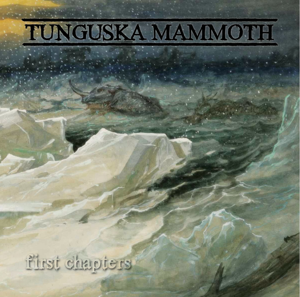 TUNGUSKA MAMMOTH - First Chapters