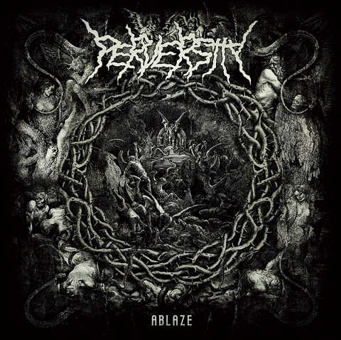 PERVERSITY - Ablaze