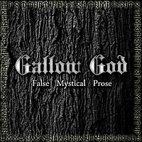 GALLOW GOD - False Mystical Prose