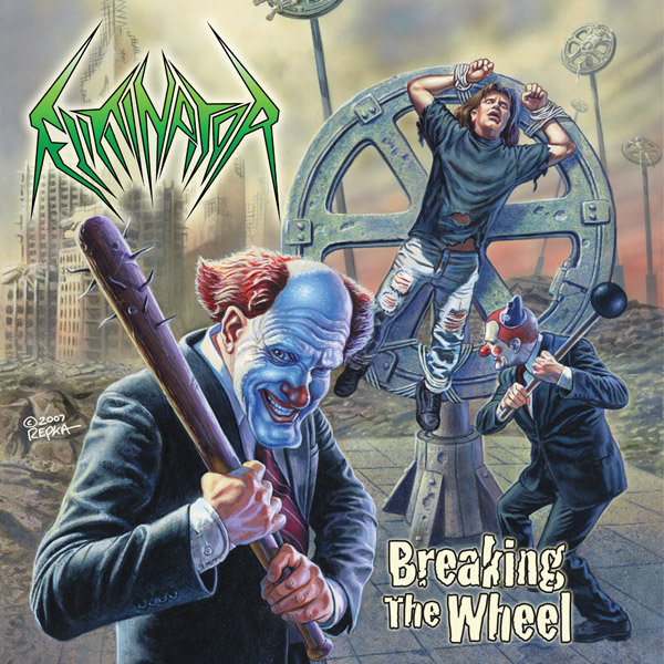 ELIMINATOR - Breaking The Wheel