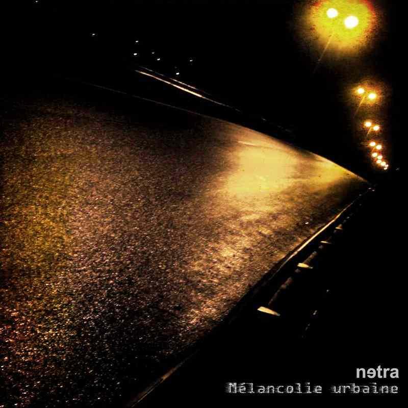 NETRA - Mèlancolie Urbaine