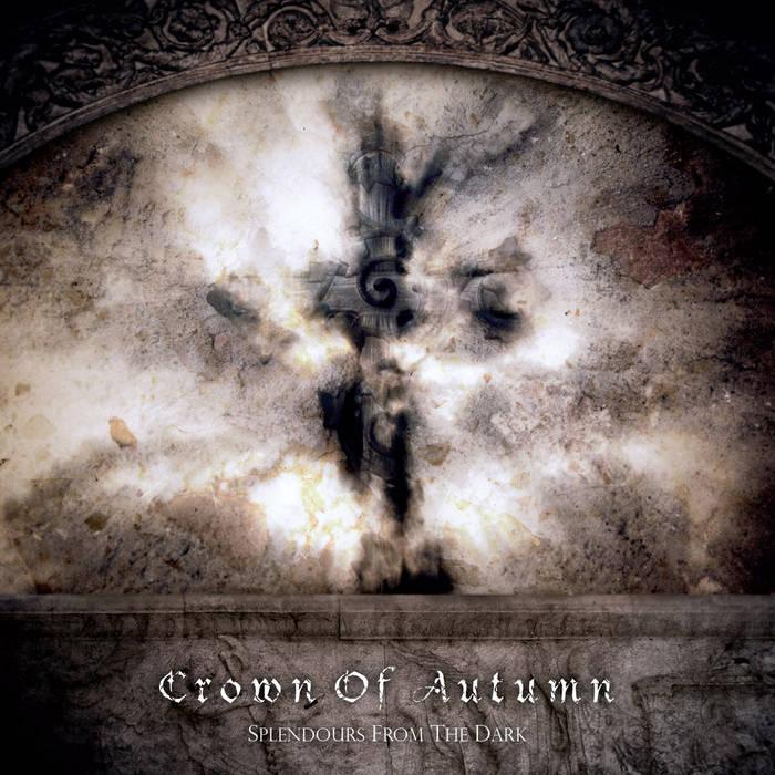 CROWN OF AUTUMN - Splendours From The Dark