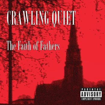 CRAWLING QUIET - The Faith Of Fathers