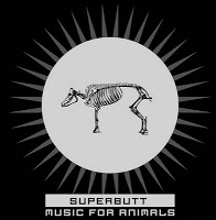 SUPERBUTT - Music For Animals