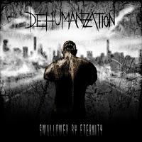 DEHUMANIZATION - Swallowed By Eternity