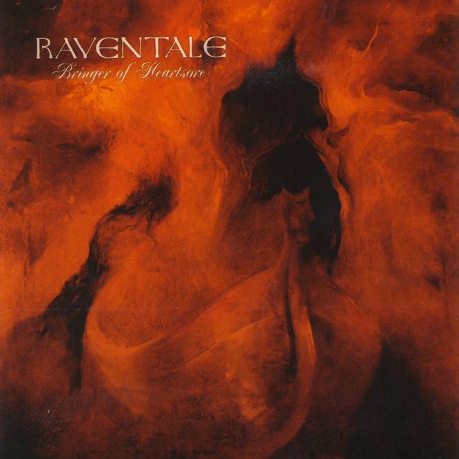 RAVENTALE - Bringer Of Heartsore