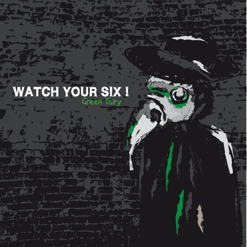 WATCH YOUR SIX! - Green Fairy