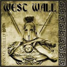 WEST WALL - On My Shield