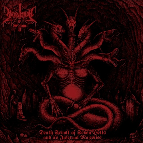 HELLVETRON - Death Scroll Of Seven Hells And It's Infernal Majesties
