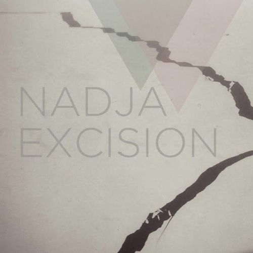 NADJA - Excision