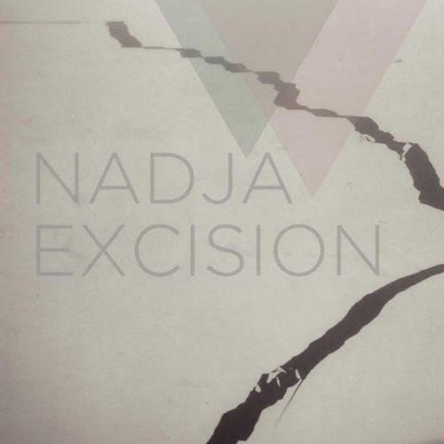 NADJA - Excision