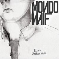 MONDO NAIF - Essere Sotterraneo