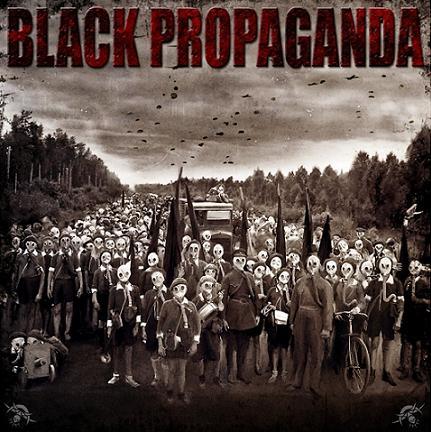 BLACK PROPAGANDA - Black Propaganda