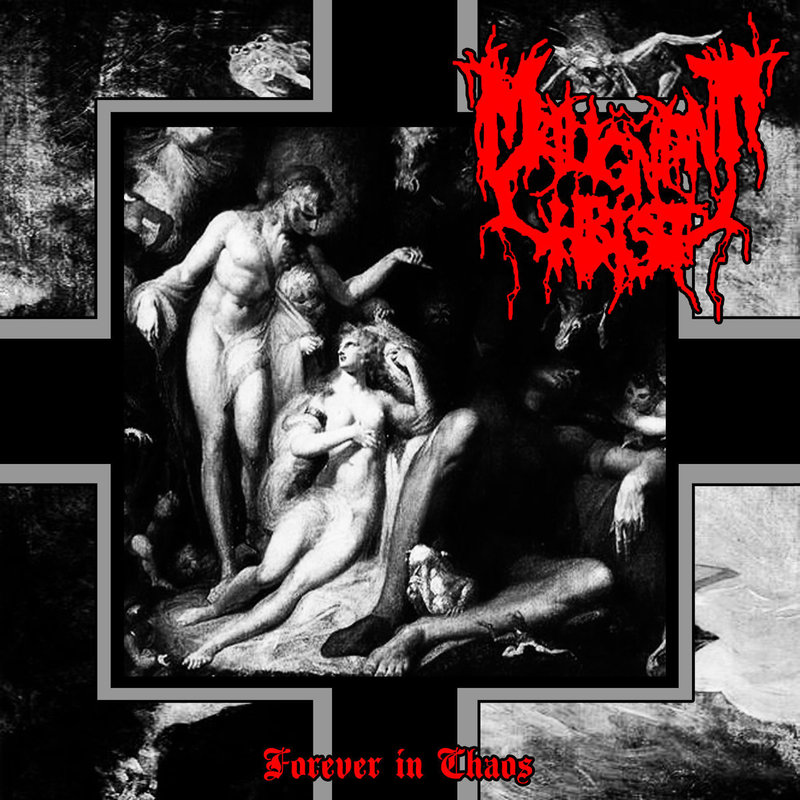 MALIGNANT CHRIST - Forever In Chaos