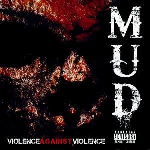 MUD - Violence Against Violence