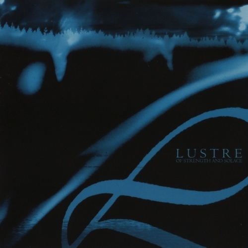 LUSTRE - Of Strenght And Solace