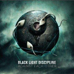 BLACK LIGHT DISCIPLINE - Against Each Other