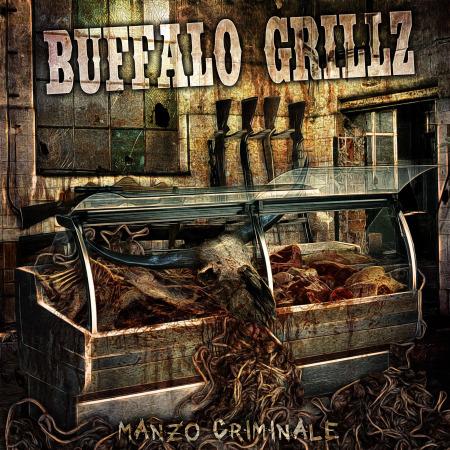 BUFFALO GRILLZ - Manzo Criminale