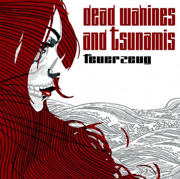 FEUERZEUG - Dead Wahines And Tsunamis
