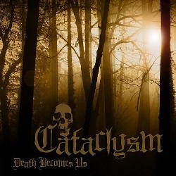 CATACLYSM - Death Become Us