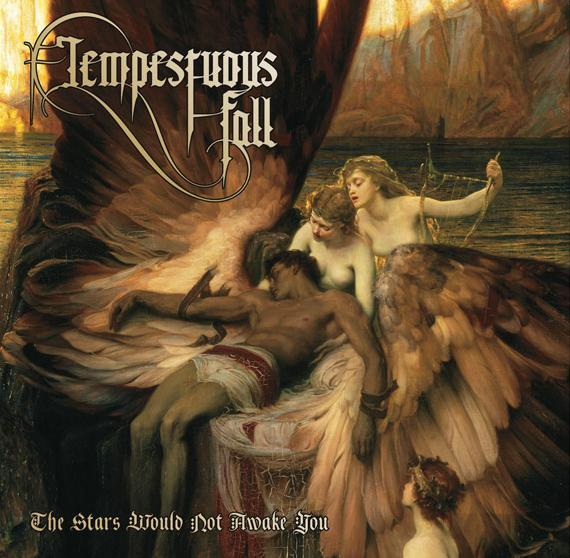 TEMPESTUOUS FALL - The Stars Would Not Awake You