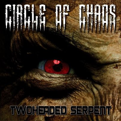 CIRCLE OF CHAOS - Twoheaded Serpent