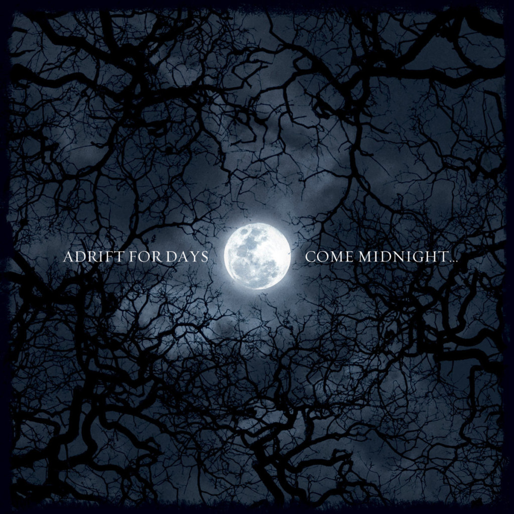 ADRIFT FOR DAYS - Come Midnight...