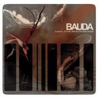 BAUDA - Euphoria... Of Flesh, Men And The Great Escape