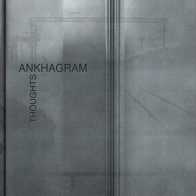 ANKHAGRAM - Thoughts