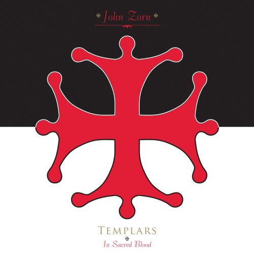JOHN ZORN - Templars - In Sacred Blood