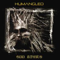 HUMANGLED - Odd Ethics