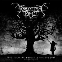 FORGOTTEN TOMB - ...And Don't Deliver Us From Evil