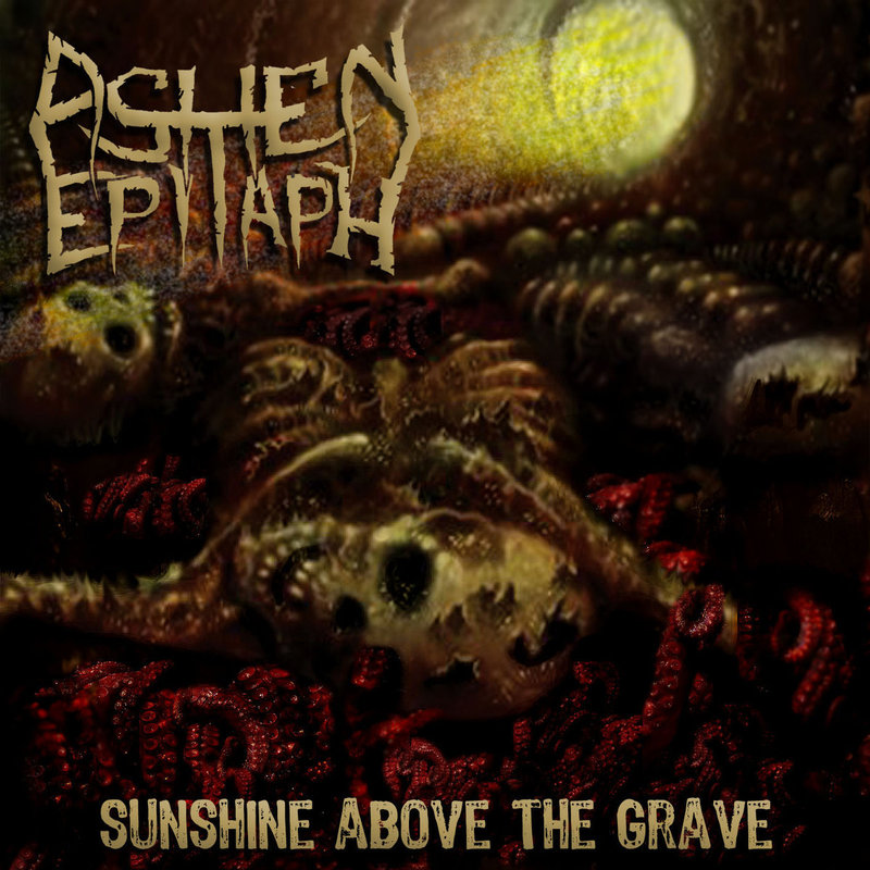 ASHEN EPITAPH - Sunshine Above The Grave