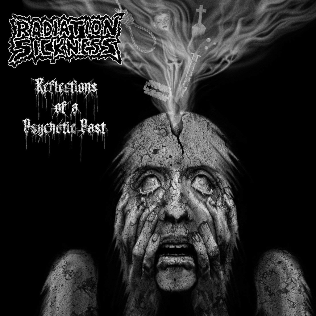 RADIATION SICKNESS - Reflections Of A Psychotic Past
