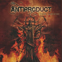 THE ANTIPRODUCT - Fear Machine