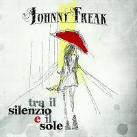 JOHNNY FREAK - Tra Il Silenzio E Il Sole